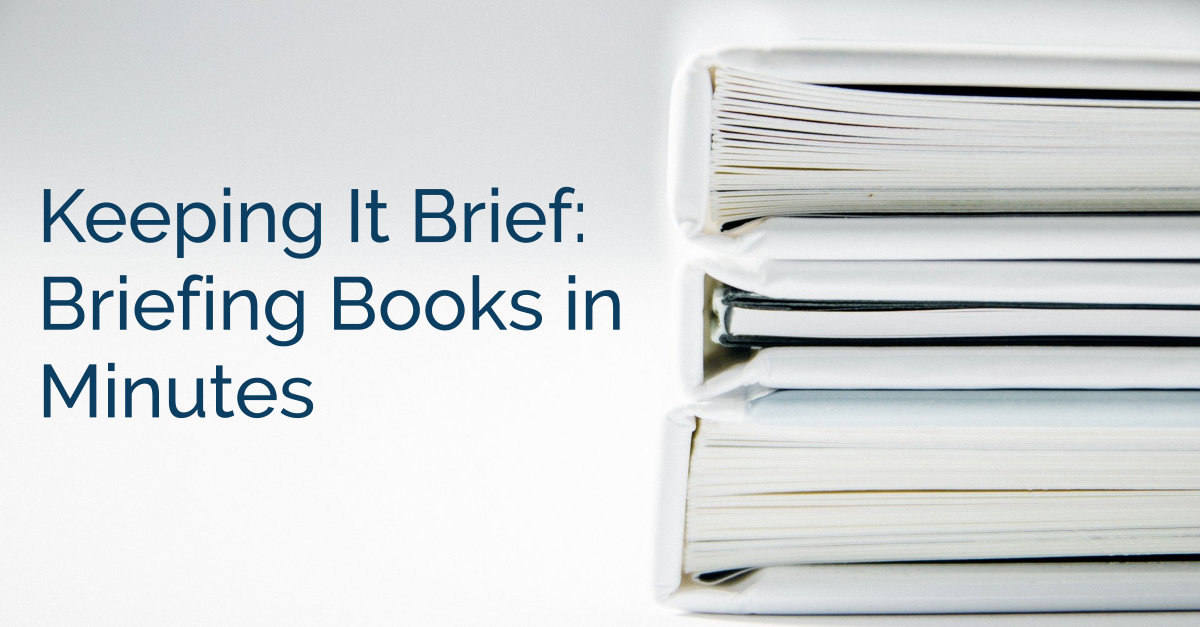 Keeping It Brief: Briefing Books In Minutes