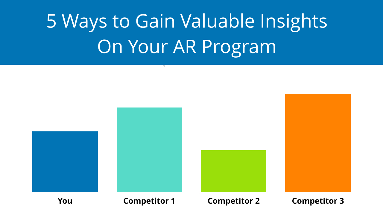 5 Ways To Gain Valuable Insights On Your AR Program