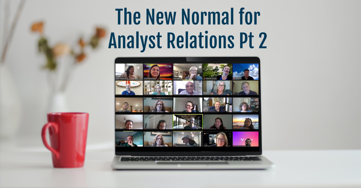 The New Normal for Analyst Relations Pt 2