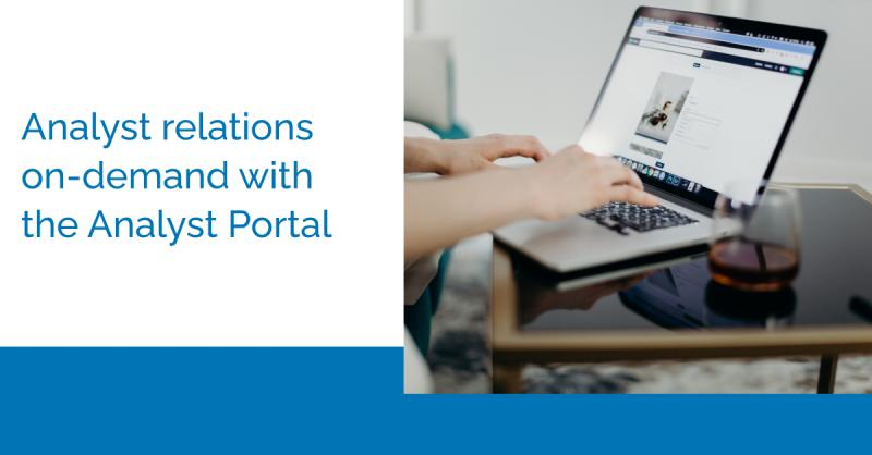 Learning Series Recap: Building Strong Analyst Relationships with the Analyst Portal